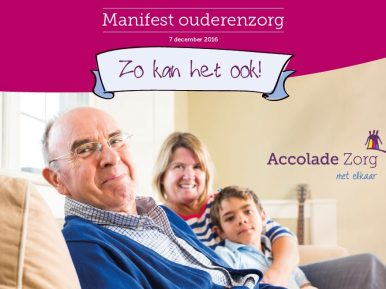 Afbeelding bij 'Accolade presenteert: Manifest ouderenzorg: Zo kan het ook!'