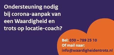 Ondersteuning nodig bij corona-aanpak van een Waardigheid en trots op locatie-coach? Bel naar: 030 7892510