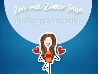 Afbeelding bij 'Zen met Zuster Inge: in 8 weken mindful'